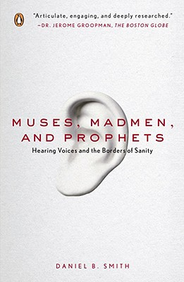 Muses, Madmen, and Prophets By Smith, Daniel B.